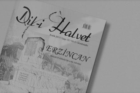 """Dil-i Halvet'in Yeni Sayısı """"Halvetî Pîrân'ın Cân Diyârı Erzincan"""" Bizlerle!"""