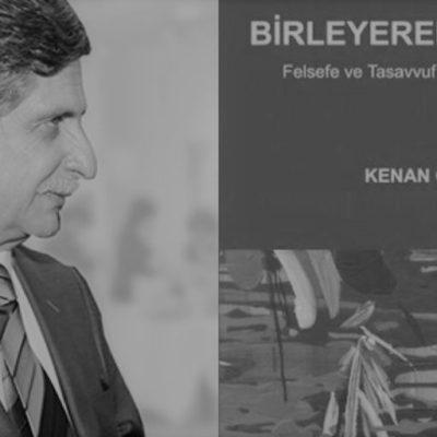 """Prof. Dr. Kenan Gürsoy – """"Birleyerek Oluşmak Felsefe ve Tasavvuf Üzerine Konuşmalar"""""""