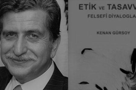 """Prof. Dr. Kenan Gürsoy – """"Etik ve Tasavvuf Felsefi Diyaloglar"""""""