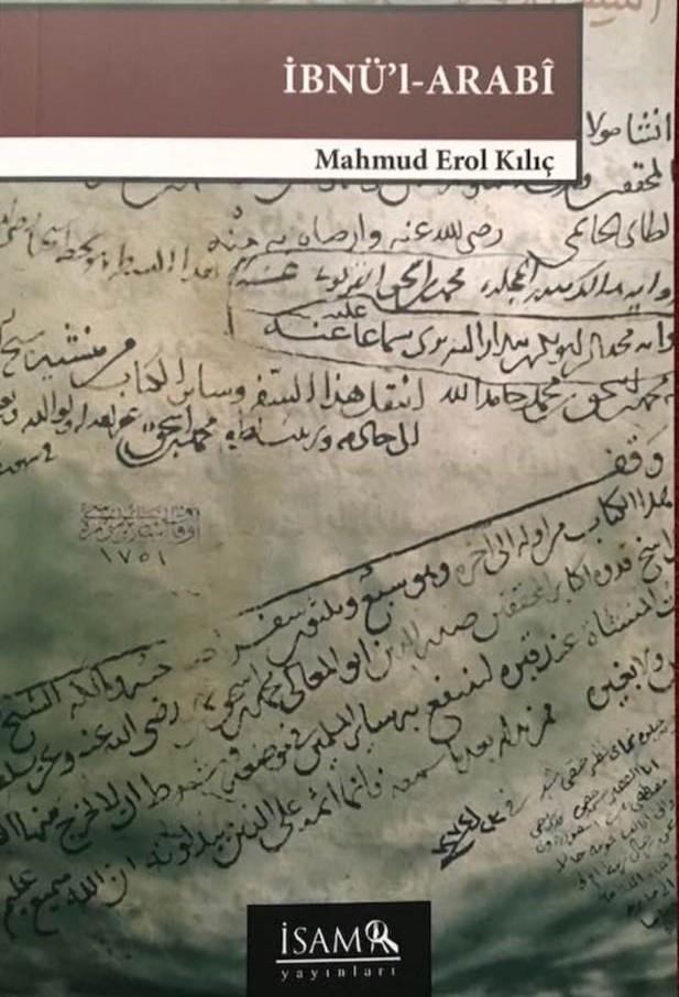"Mahmud Erol Kılıç ""İbn'ül-Arabî"""